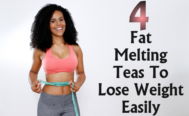 Fat Melting Teas To Lose Weight Easily
