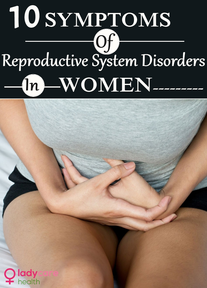 Symptoms Of Reproductive System Disorders In Women