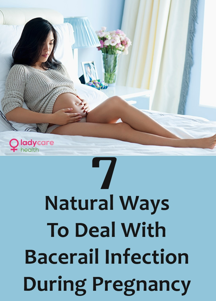 Natural Ways To Deal With Bacerail Infection During Pregnancy