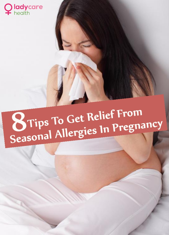 Tips To Get Relief From Seasonal Allergies In Pregnancy