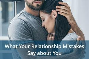What Your Relationship Mistakes Say about You — clife30