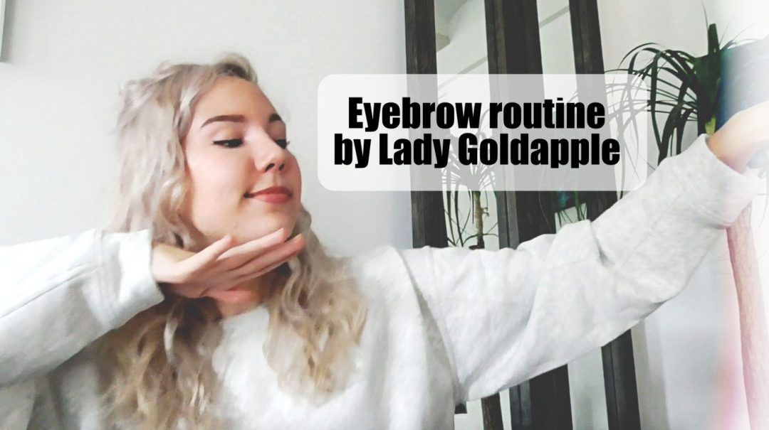 eyebrow routine by lady goldapple