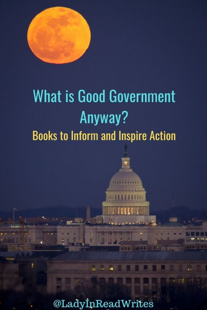 What is Good Government Anyway? Books to Inform and Inspire