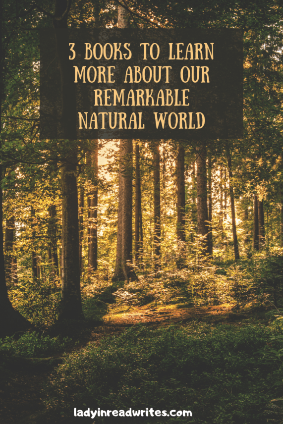 Image includes Background of forest Title says - 3 Books to Learn More About Our Remarkable Natural World