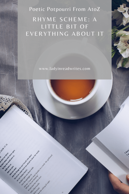 Poetic Potpourri From AtoZ: Rhyme Scheme: A Little Bit of Everything About It