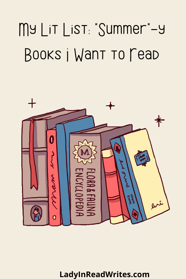 """image of books with title that says My Lit List: """"Summer""""-y Books I Want to Read"""