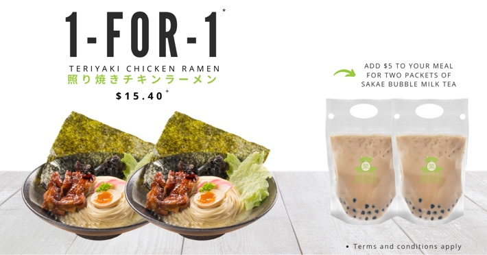 1 FOR 1 TERIYAKI CHICKEN RAMEN SAKE SUSHI