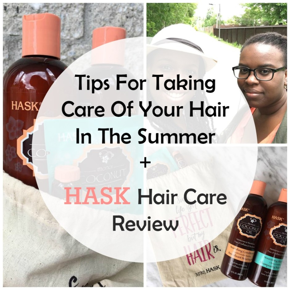 Tips For Taking Care Of Your Hair In The Summer + HASK Hair Care Review