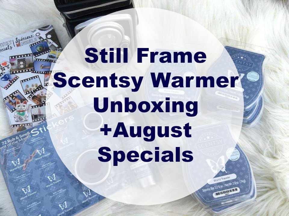 Still Frame Scentsy Warmer Unboxing + August Specials