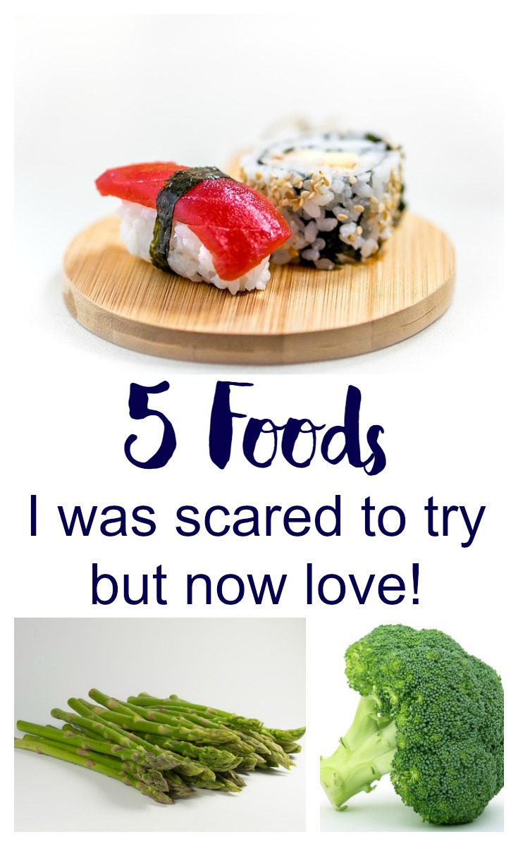 Picky Eater Problems: 5 Foods I was scared to try but now love!