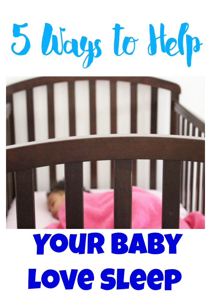5 Ways to Help Your Baby Love Sleep