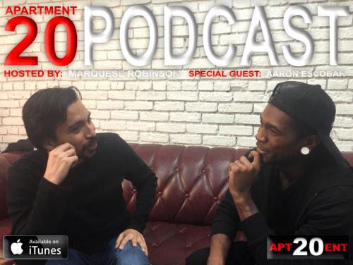 Apartment 20 Podcast: Aaron Escobar