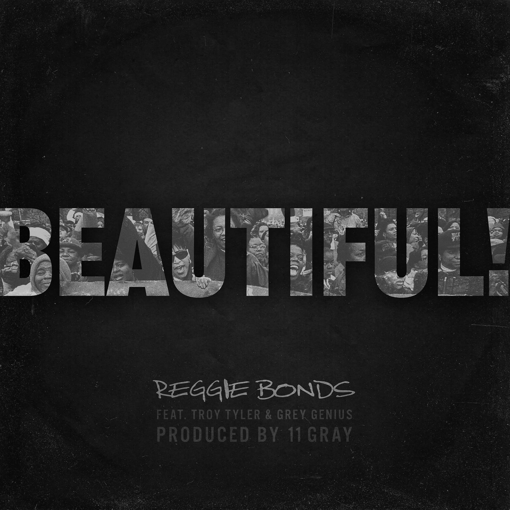 Stream BEAUTIFUL Reggie Bonds Ft. Troy Tyler, Grey Genius