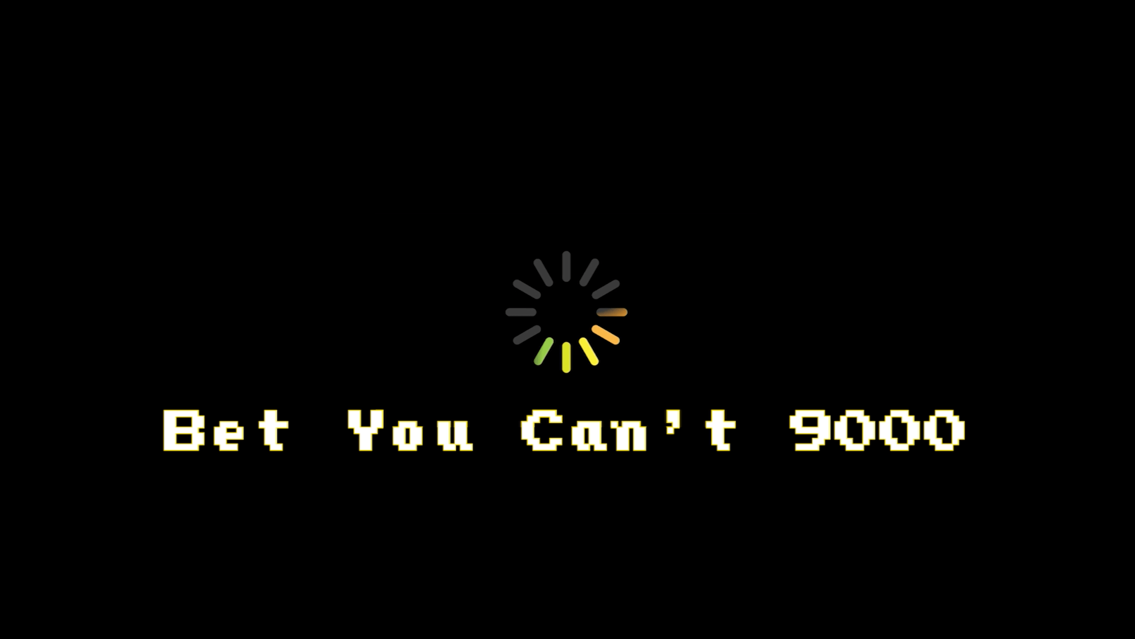Bet You Can't 9000 Music Video