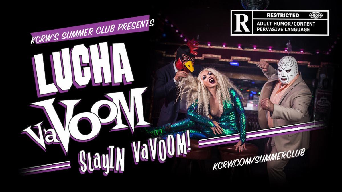 Stay In VaVoom - KCRW's Summer Club & Lucha VaVoom
