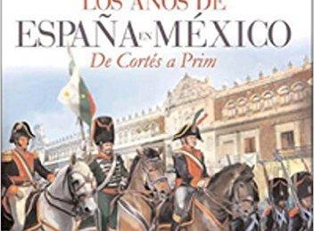 los-anos-de-espana-a-mexico