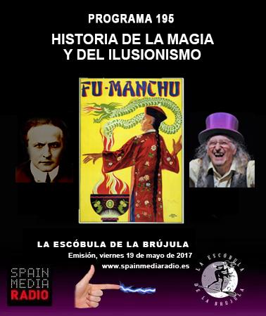 PROGRAMA 195: HISTORIA DE LA MAGIA Y EL ILUSIONISMO