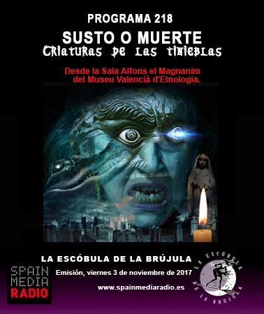 """PROGRAMA 218: """"SUSTO O MUERTE"""", CRIATURAS DE LAS TINIEBLAS."""