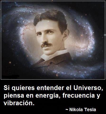 Resultado de imagen de tesla si deseas conocer el universo