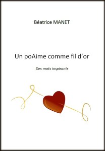 Un poAime comme fil d'or Beatrice MANET