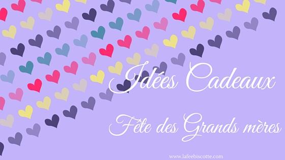 Idées cadeaux pour la fête des grands-mères