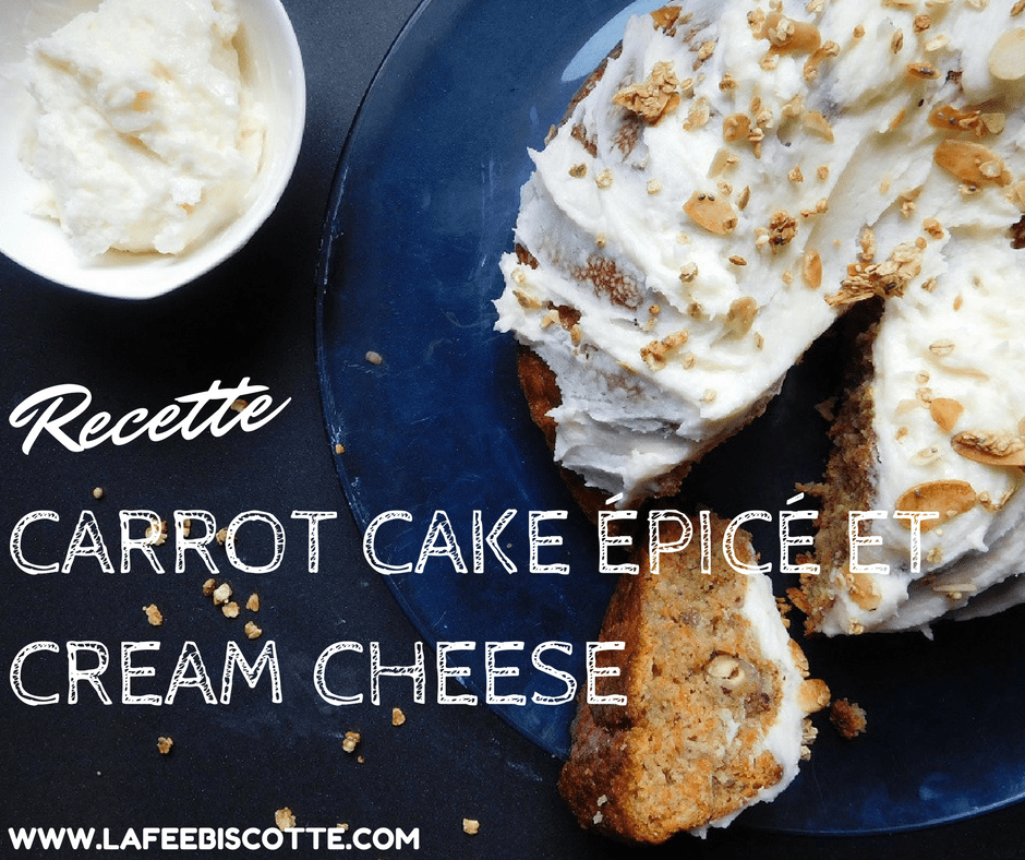 Carrot cake épicé et cream cheese