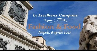 Le eccellenze campane Fashion e Food
