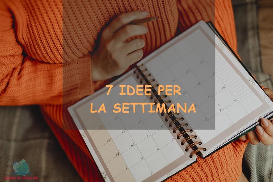 7 idee per 7 giorni con L'Agenda di mamma Bea