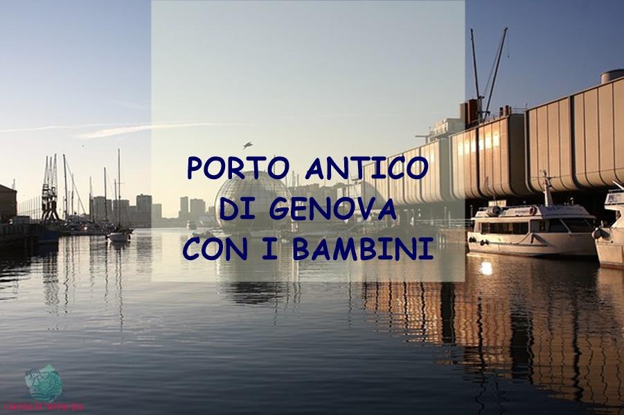 porto antico di Genova descritto da L'Agenda di mamma Bea