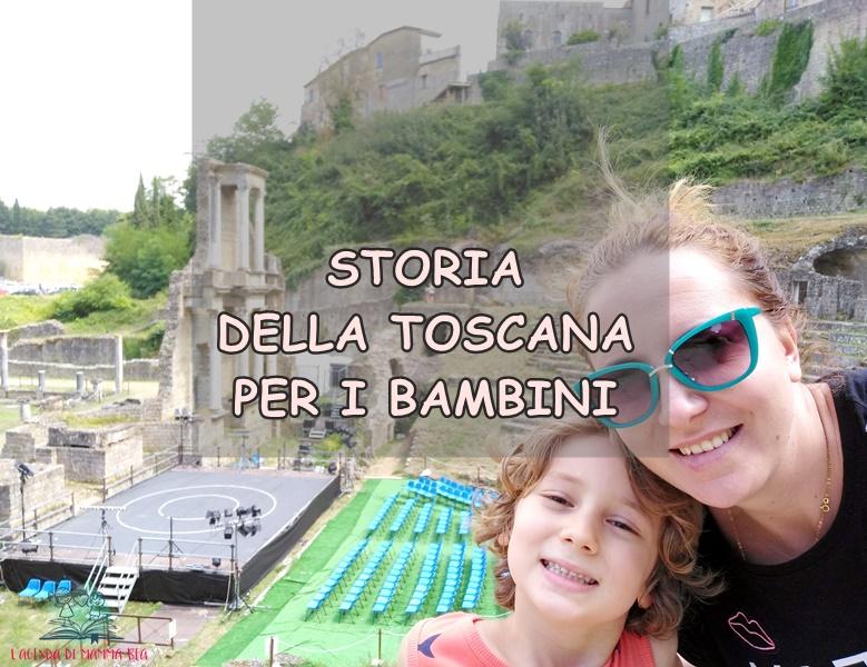 storia della Toscana su L'Agenda di mamma Bea