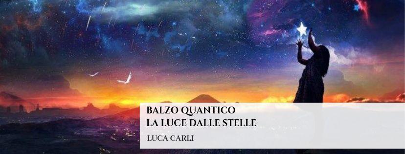 Balzo Quantico – La Luce dalle Stelle
