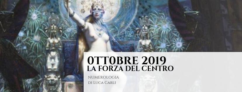 OTTOBRE 2019 – La Forza del Centro –  Numerologia