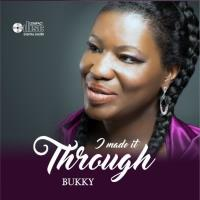 Bukky Agboola - I Made It Through