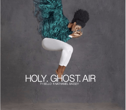 TY Bello – Holy Ghost Air Ft. Nathaniel Bassey