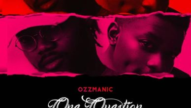 Ozzmanic - One question Ft. Jinmi Abduls