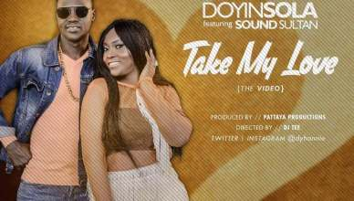 Doyinsola Ft Sound Sultan - Take My Love