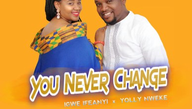 Igwe Ifeanyi & Yolly Nweke - You Never Change