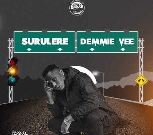 e5b78668ecc DOWNLOAD SONG  Demmie Vee – Surulere