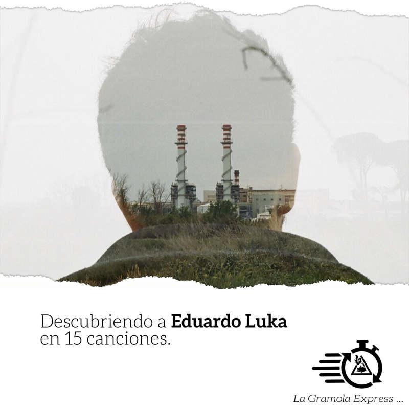 Descubriendo a Eduardo Luka
