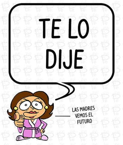Madre_Te_lo_dije