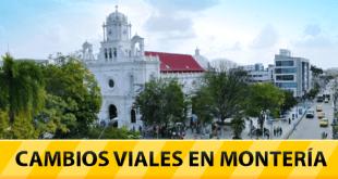 Cambios viales en Montería