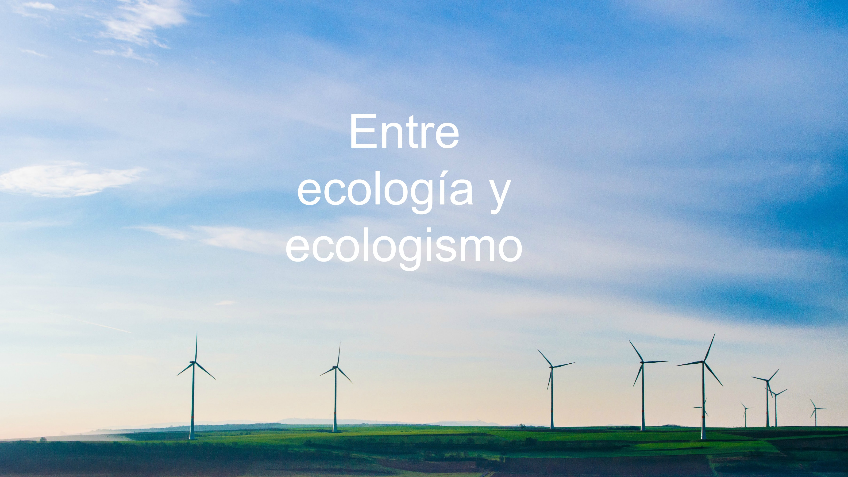 ecologia y ecologismo