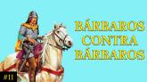 Miniatura episodio 11 Bárbaros contra bárbaros