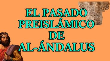 Miniatura extra 7 El pasado preislámico de al-Ándalus