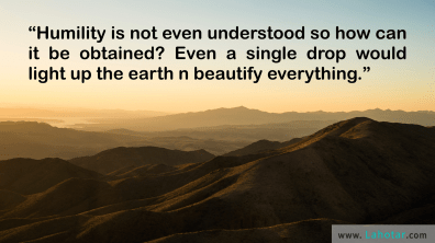 Humility is not even understood…