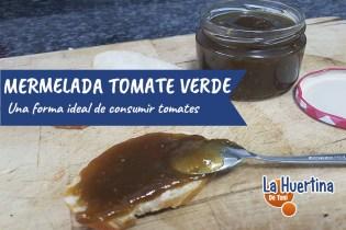 Como Hacer Mermelada De Tomates Verdes – Conservas Del Huerto