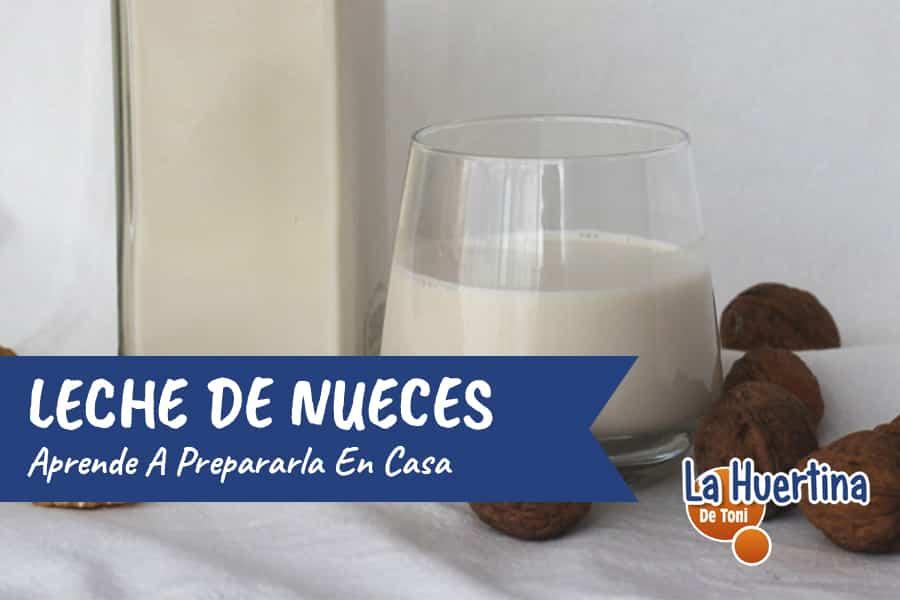 Leche de Nueces Casera, una verdadera Delicatessen!!