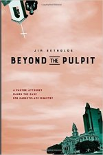 Beyond The Pulpit (A Pastor Attorney Makes The Case For Marketplace Ministry), 2015