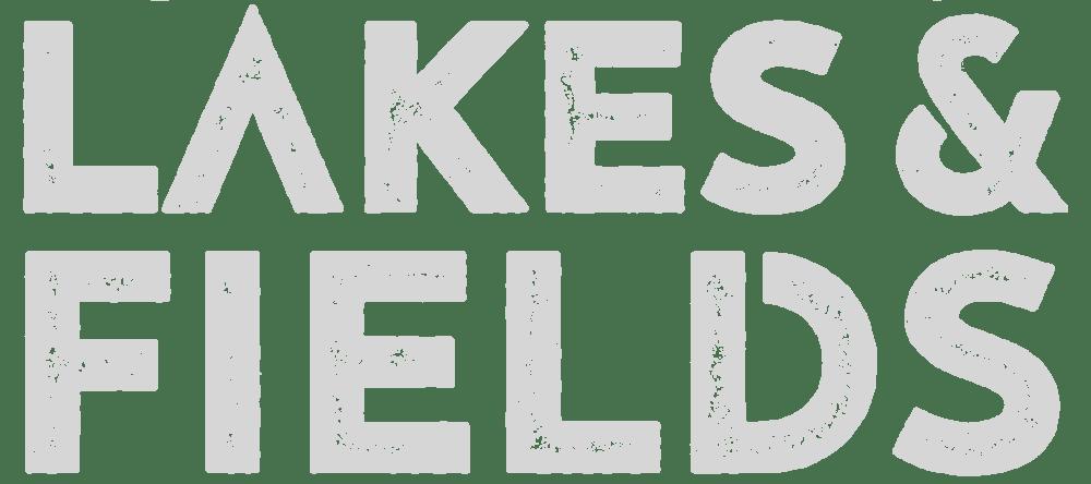 Lakes & Fields