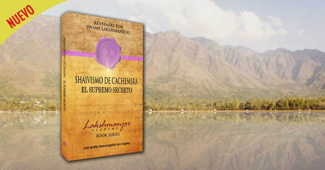 Spanish translation of Kashmir Shaivism the Secret Supreme by Swami Lakshmanjoo